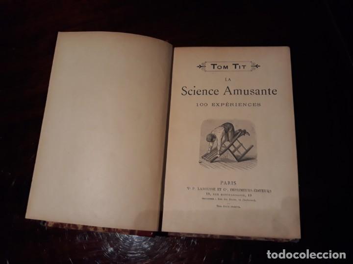 Libros antiguos: TOM TIT - LA SCIENCE AMUSANTE. 100 EXPERIENCES. PARIS V.P LAROUSSE ET CIE . EDITEURS . 1890 - Foto 2 - 133729706