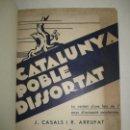 Libros antiguos: CATALUNYA, POBLE DISSORTAT. - CASALS I FREIXES, J., I ARRUFAT I ARRUFAT, R. 1933.. Lote 123172600