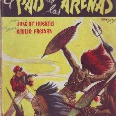 Libros antiguos: HUERTAS VENTOSA, JOSÉ Mª: EL PAIS DE LAS ARENAS. DIBUJOS DE EMILIO FREIXAS.. Lote 133752558