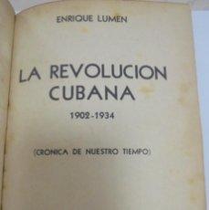 Libros antiguos: LA REVOLUCION CUBANA. 1902 - 1934. ENRIQUE LUMEN. FIRMADO Y DEDICADO POR PRESIDENTE GRAU. LEER. VER. Lote 133789466