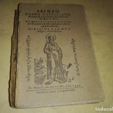 Libros antiguos: ISIDRO - POEMA CASTELLANO DE LOPE DE VEGA CARPIO - FACSÍMIL DE LA PRIMERA EDICION DEL AÑO 1599 . Lote 133808550