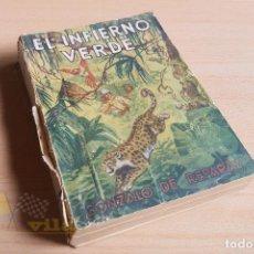 Libros antiguos: EL INFIERNO VERDE - GONZALO DE REPARAZ - 1931 - 1ª EDICIÓN. Lote 133812022