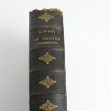 Libros antiguos: *L-1044. LA CUISINE D' AUJOURD'HUI, ECOLE DES JEUNES CUISINIERS. 1897.. Lote 133831922
