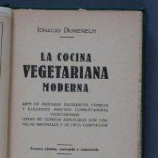 Libros antiguos: LA COCINA VEGETARIANA MODERNA. IGNACIO DOMENECH. Lote 133839590