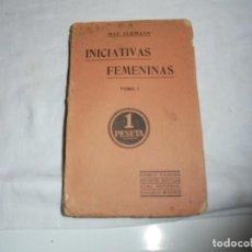 Libros antiguos: INICIATIVAS FEMENINAS.TOMOI.MAX TURMANN.CASA EDITORIAL CALLEJA MADRID 192?. Lote 133847826