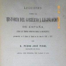 Libros antiguos: LECCIONES SOBRE LA HISTORIA DEL GOBIERNO Y LA LEGISLACION DE ESPAÑA... (1880). Lote 133869478