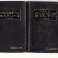 Libros antiguos: MANUAL DEL CONSTRUCTOR DE MÁQUINAS - H. DUBBEL - EDITORIAL LABOR 1925 / ILUSTRADOS. Lote 133910034