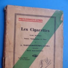 Libros antiguos: PRESDITIGITATION, LES CIGARETTES - A. MARTIN-BONTEMPS - AÑO 1928. Lote 133958950