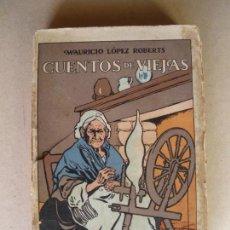 Libros antiguos: CUENTOS DE VIEJAS. MAURICIO LOPEZ ROBERTS. 1917. Lote 133964206