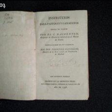 Libros antiguos: INSTRUCCIÓN PARA PASTORES Y GANADEROS. GANADERÍA ESPAÑOLA EN EL XVIII. ESTADÍSTICAS.. Lote 134005450