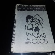 Libros antiguos: LAS NIÑAS DE MIS OJOS - OBRAS DE RICARDO LEÓN. Lote 134010831