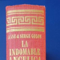 Libros antiguos: LA INDOMABLE ANGÉLICA. TRADUCCIÓN DE JULIO GÓMEZ DE LA SERNA. - GOLO, ANNE Y SERGE GOLON.. Lote 134046506