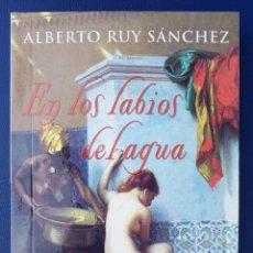Libros antiguos: EN LOS LABIOS DEL AGUA. ALBERTO RUY SÁNCHEZ. Lote 134047302