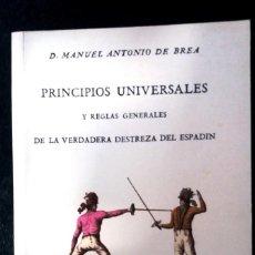 Libros antiguos: PRINCIPIOS UNIVERSALES Y REGLAS GENERALES DE LA VERDADERA DESTREZA DEL ESPADIN. -- FACSIMIL. Lote 134062474