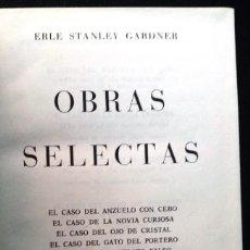 Libros antiguos: OBRAS SELECTAS | ERLE STANLEY GARDNER | CARROGGIO 1979. Lote 134064346
