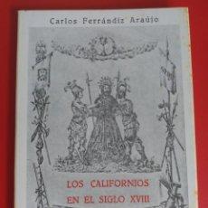 Libros antiguos: CARTAGENA SEMANA SANTA LIBRO LOS CALIFORNIOS EN EL SIGLO XVIII DE CARLOS FERRANDIZ ARAUJO. Lote 134081158