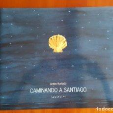 Libros antiguos: CAMINANDO A SANTIAGO. ACUARELAS. Lote 79134661