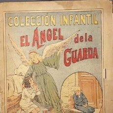 Libros antiguos: EL ANGEL DE LA GUARDA (LIBRO INFANTIL C 1890-1900 ) ILUSTRACIONES CROMOLITOGRAFIAS. Lote 134138294