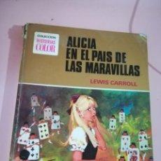 Libros antiguos: HISTORIAS COLOR. SERIE MUJERCITAS. Nº 7. ALICIA EN EL PAÍS MARAVILLAS.BRUGUERA 1975 REF CAR 13. Lote 134146014