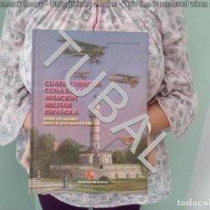 Libros antiguos: TUBAL CUATRO VIENTOS CUNA DE LA AVIACION MILITAR ESPAÑOLA 31 CM 1900 GRS 364 PGS . Lote 134147786