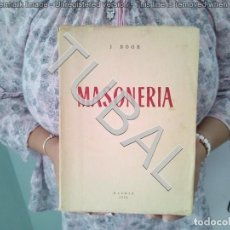 Libros antiguos: TUBAL MASONERIA J BOOR 1952 25 CM 800 GRS 334 PGS SELLOS DIBUJO EN PAG RESPETO. Lote 134165018