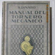 Libros antiguos: MANUAL DEL TORNERO MECÁNICO. SALVADOR DINARO. TERCERA EDICIÓN. BARCELONA 1926. Lote 134197130
