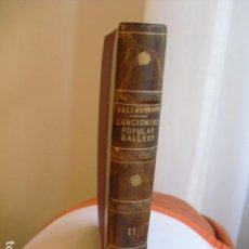 Libros antiguos: 1886 CANCIONERO POPULAR GALLEGO Y EN PARTICULAR PROVINCIA DE LA CORUÑA PÉREZ BALLESTEROS TOMO II. Lote 134214290