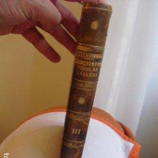 Libros antiguos: 1886 CANCIONERO POPULAR GALLEGO Y EN PARTICULAR PROVINCIA DE LA CORUÑA PÉREZ BALLESTEROS TOMO III. Lote 134214734