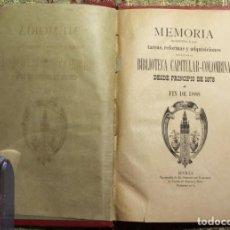 Libros antiguos: MEMORIA DE LA BIBLIOTECA CAPITULAR COLOMBINA · 1878 – 1888 SERVANDO ARBOLÍ · SEVILLA. Lote 134230782