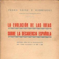 Libros antiguos: LA EVOLUCIÓN DE LAS IDEAS SOBRE LA DECADENCIA ESPAÑOLA / PEDRO SAINZ RODRIGUEZ. Lote 134258126
