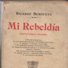 Libros antiguos: RICARDO BURGUETE: MI REBELDÍA. FILOSOFÍA DE LA GUERRA. MADRID, 1904. Lote 134323242