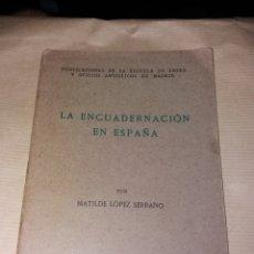 Libros antiguos: LA ENCUADERNACIÓN EN ESPAÑA - LÓPEZ SERRANO, MATILDE 1942 ESCUELA MADRID. Lote 134324030