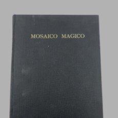 Libros antiguos: LIBRO MOSAICO MAGICO POR RODEN, CIRCULO ESPAÑOL DE ARTES MAGICAS, BARCELONA, 1961, MAGIA, 1º EDICION. Lote 134479098