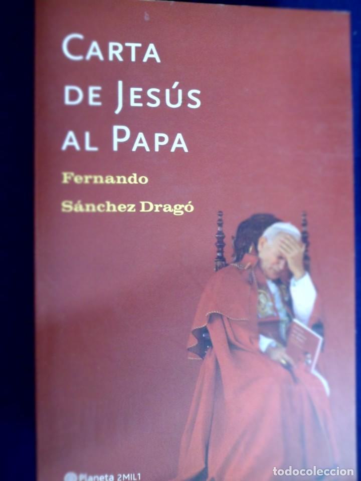 CARTA DE JESÚS AL PAPA. FERNANDO SÁNCHEZ DRAGÓ. (Libros Antiguos, Raros y Curiosos - Pensamiento - Otros)