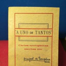 Libros antiguos: A UNO DE TANTOS - CARTAS APOLIGÉTICAS ESCRITAS POR FR. MIGUEL DE PAMPLONA - PRIMERA SERIE, 1931. Lote 134532897