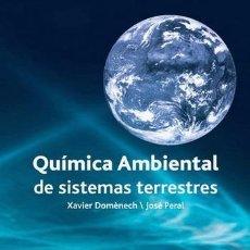 Libros antiguos: QUIMICA AMBIENTAL DE SISTEMAS TERRESTRES. VV.AA. REVERTÉ. 2006. TAPA BLANDA. 239 PAG.. Lote 134546346