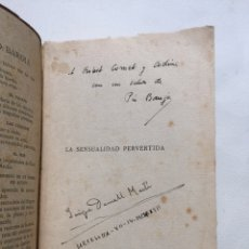Libros antiguos: LA SENSUALIDAD PERVERTIDA. DEDICATORIA AUTÓGRAFA DE PÍO BAROJA. 1920 RARO. Lote 134547437