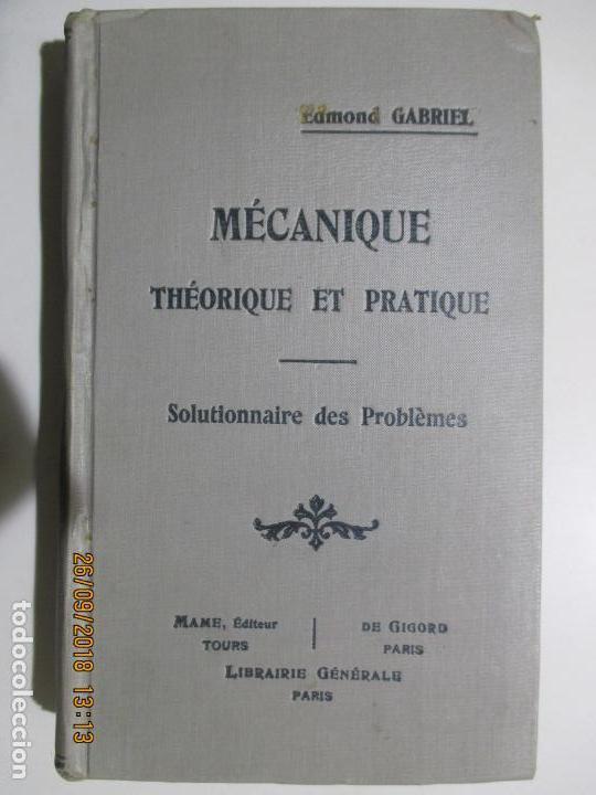 PROBLÈMES DE MÉCANIQUE PAR EDMOND GABRIEL. SOLUTIONNAIRE. TOME I ET TOME II. 1924 (Libros Antiguos, Raros y Curiosos - Ciencias, Manuales y Oficios - Otros)