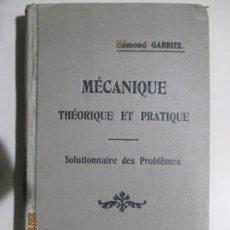 Libros antiguos: PROBLÈMES DE MÉCANIQUE PAR EDMOND GABRIEL. SOLUTIONNAIRE. TOME I ET TOME II. 1924. Lote 134563662