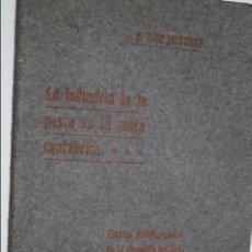 Libros antiguos: LA INDUSTRIA DE LA PESCA EN LA COSTA CANTABRICA. E. DIEZ MONTOYA.. Lote 134601950