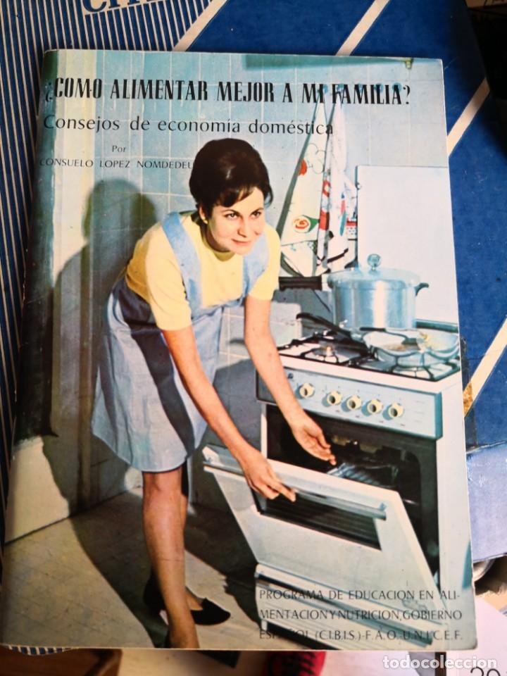 ¿COMO ALIMENTAR MEJOR A MI FAMILIA?. CONSEJOS DE ECONOMÍA DOMESTICA. 1967 CONSUELO LÓPEZ NOMDEDEU (Libros Antiguos, Raros y Curiosos - Cocina y Gastronomía)