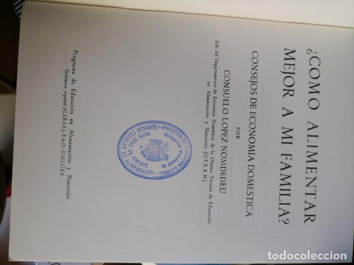 Libros antiguos: ¿COMO ALIMENTAR MEJOR A MI FAMILIA?. CONSEJOS DE ECONOMÍA DOMESTICA. 1967 CONSUELO LÓPEZ NOMDEDEU - Foto 3 - 134611410