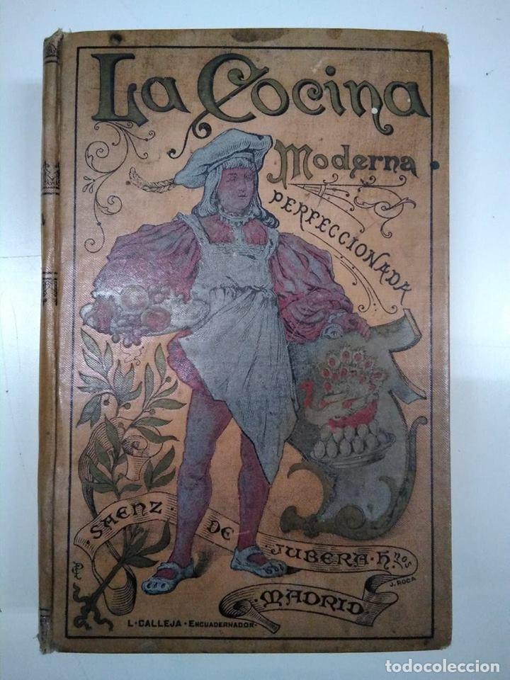 LA COCINA MODERNA PERFECCIONADA. SAENZ DE JUBERA. PRINCIPIOS SIGLO XX. 1900 APROX (Libros Antiguos, Raros y Curiosos - Cocina y Gastronomía)