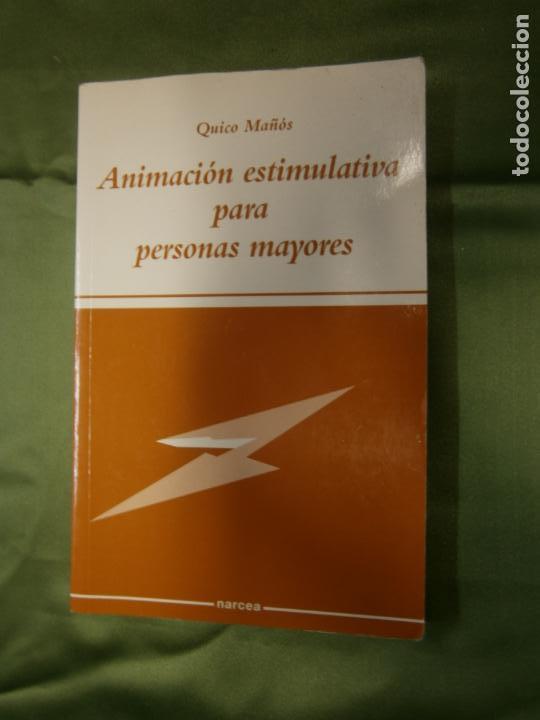 (F.1) ANIMACIÓN ESTIMULATIVA PARA PERSONAS MAYORES POR QUICO MAÑÓS AÑO 2002 (Libros Antiguos, Raros y Curiosos - Ciencias, Manuales y Oficios - Otros)