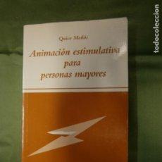 Libros antiguos: (F.1) ANIMACIÓN ESTIMULATIVA PARA PERSONAS MAYORES POR QUICO MAÑÓS AÑO 2002. Lote 134738774