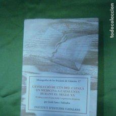Libros antiguos: (F.1)L´EVOLUCIÓ DE L´US DEL CATALÀ EN MEDICINA A CATALUYNA EL SIGLE XX POR JORDI SANS I SABRAFEN. Lote 134739414