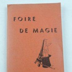 Libros antiguos: LIBRO DE FOIRE DE MAGIE, A. MAYETTE - PARIS, IMP. JOLIBOIS, ED. PARIS, MAYETTE, MAGIA, ILUSIONISMO, . Lote 134739766