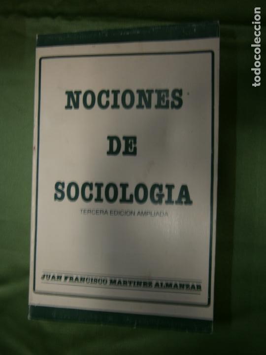(F.1) NOCIONES DE SOCIOLOGÍA TERCERA EDICIÓN AMPLIADA POR JUAN FRANCISCO MARTINEZ ALMAZAR (Libros Antiguos, Raros y Curiosos - Ciencias, Manuales y Oficios - Otros)