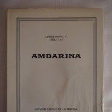 Libros antiguos: AMBARINA. ESTUDIO CRÍTICO DE LA NOVELA POR ISABEL RUIZ APILANEZ. XUNTA DE GALICIA. 1989. TAPA BLANDA. Lote 134750558