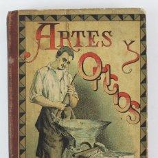 Libros antiguos: L-1628. ARTES Y OFICIOS .POR LUCIANO GARCIA Y JOSE PALUZIE.ED FAUSTINO PALUZIE.BARCELONA.AÑO 1893.. Lote 134765754